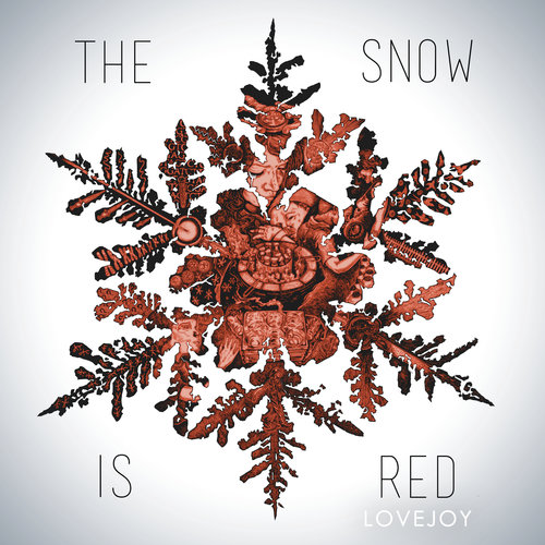 "LoveJoy, ""The Snow Is Red"""